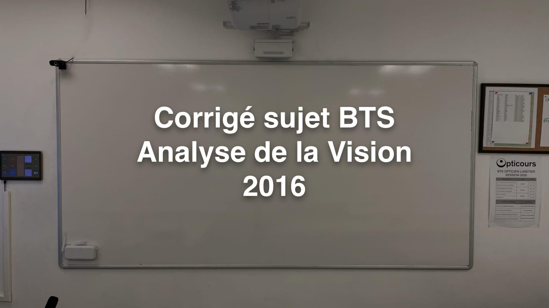 Cours BTS OL Corrigé sujet Analyse Vision 2016