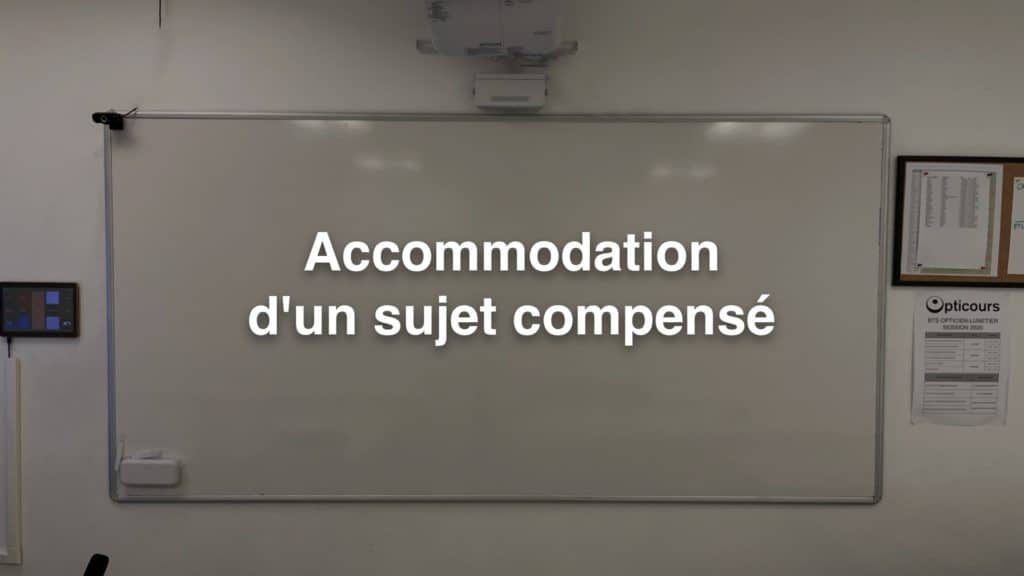 Accommodation d'un sujet compensé