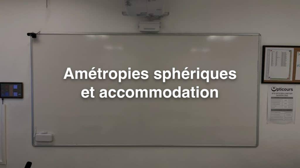 Amétropies sphériques et accommodation