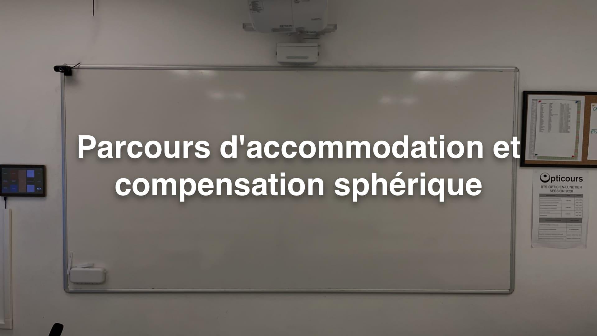 Parcours d'accommodation et compensation sphérique