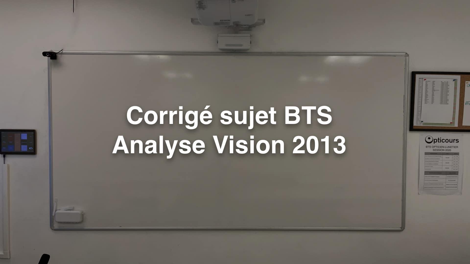 Corrigé sujet BTS Analyse Vision 2013