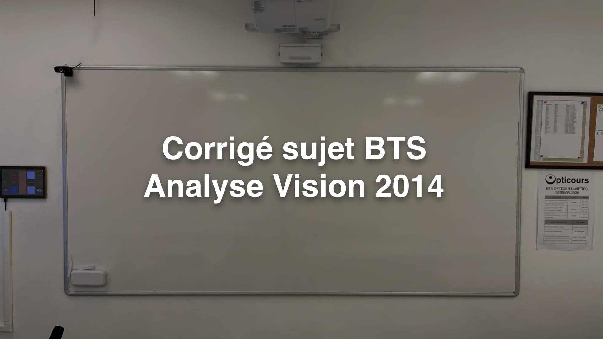 Corrigé sujet BTS Analyse Vision 2014