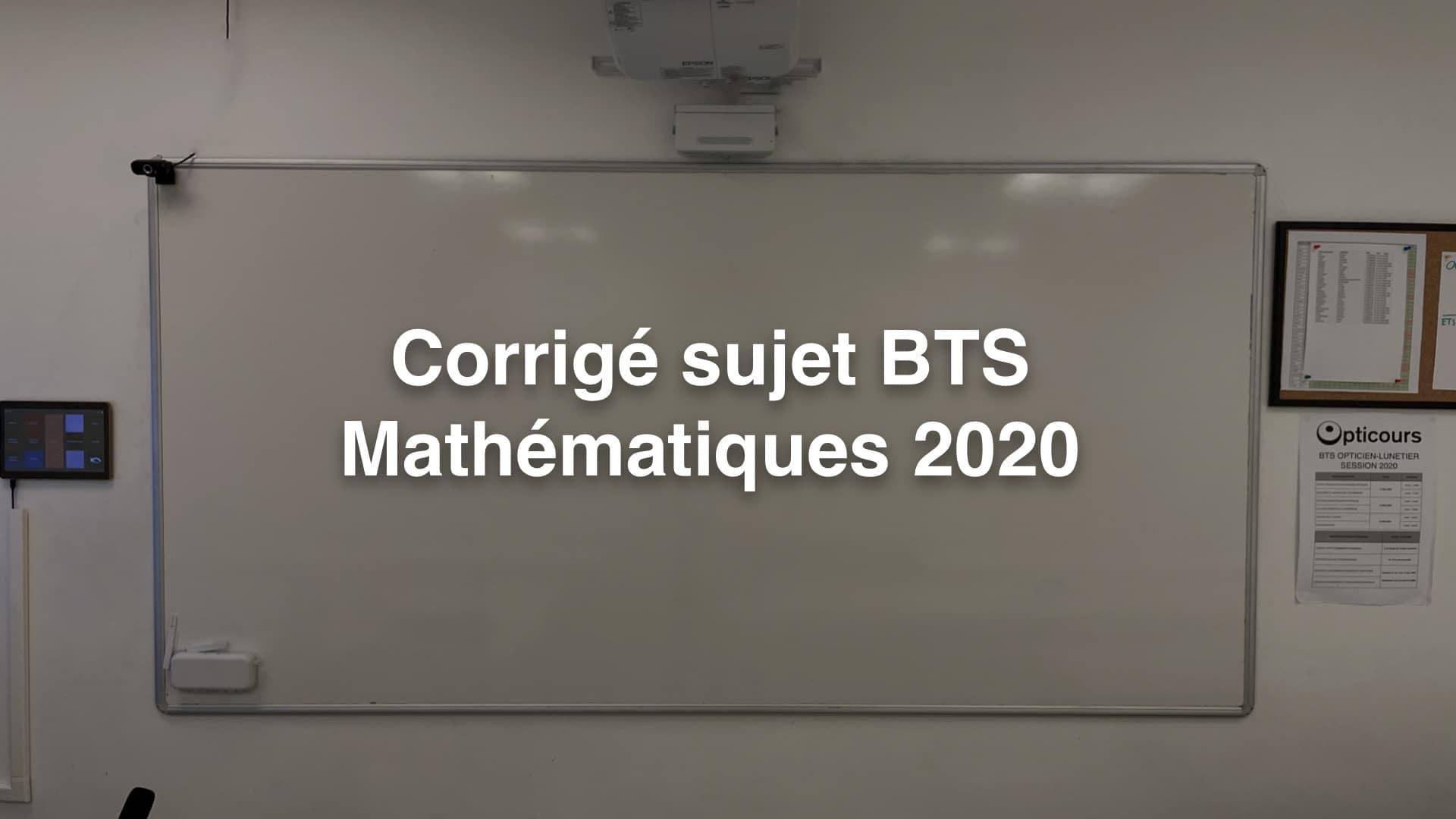 Corrigé sujet BTS Mathématiques 2020