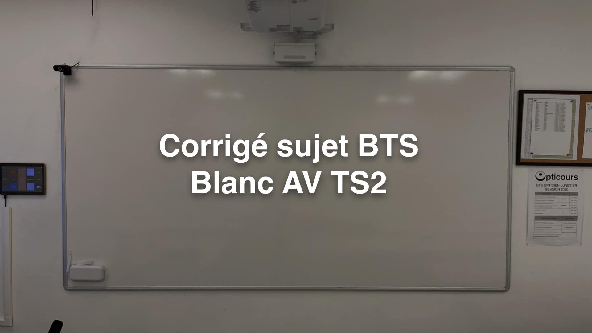 Corrigé sujet BTS Blanc AV TS2